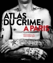 Atlas du crime à Paris