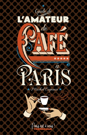 Guide de l'amateur de café à Paris